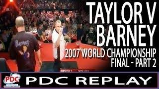 PDC Replay - Phil Taylor v Raymond van Barneveld World Championship Final 2007 - Part 2