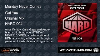 Monday Never Comes (Whitby/Gage/Audox) - Get You (Original Mix)