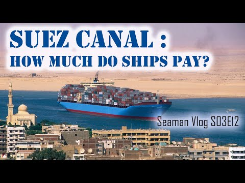 Suez Canal Toll Fee : How Much Do Ships Pay for Transit | Chief MAKOi Seaman Vlog S03E12