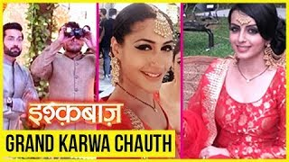 Grand KARWA CHAUTH Celebration On Ishqbaaz Sets