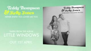 Teddy Thompson & Kelly Jones – Never Knew You Loved Me Too (Official Audio)