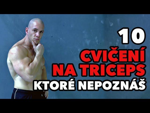 10 cvikov na triceps, ktoré nepoznáš! Menej známe cvičenia na tréning tricepsu.