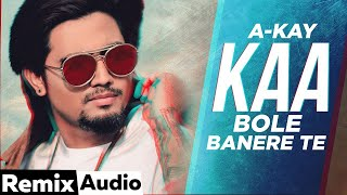 Kaa Bole Banere Te (Audio Remix)   A Kay   DJ Akash   Latest Punjabi Songs 2021   Speed Records