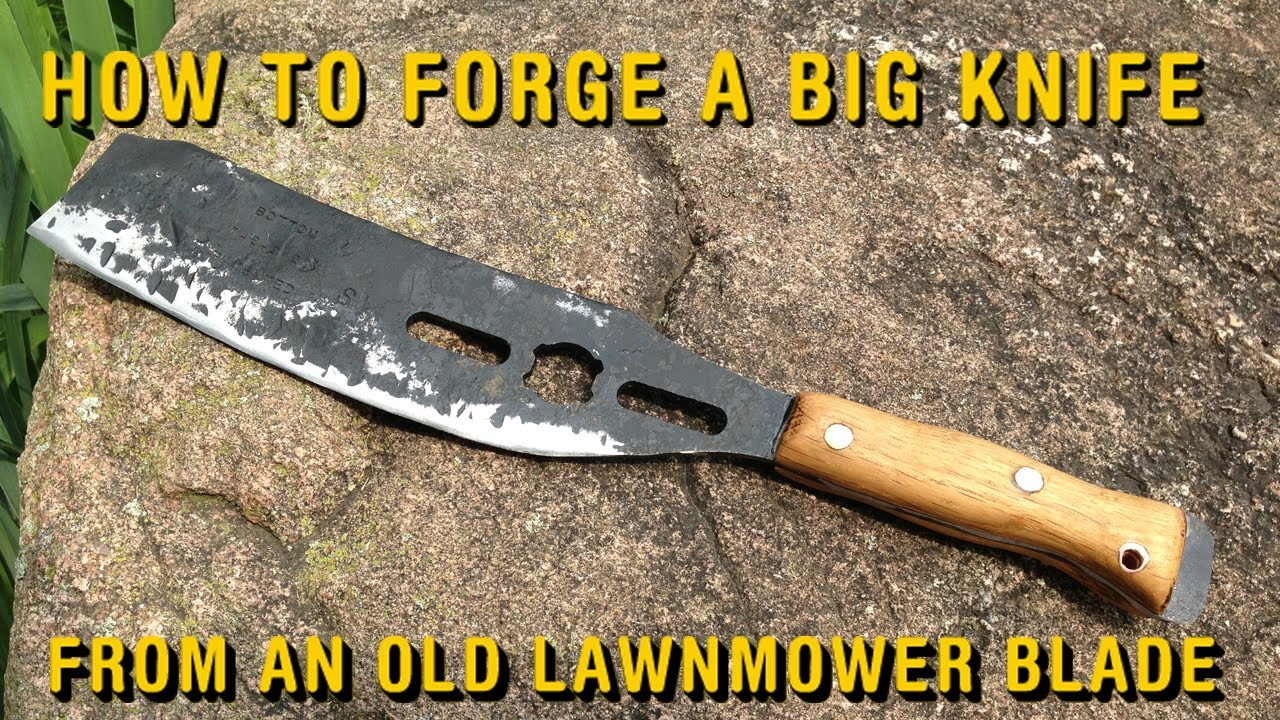 How to Forge a Big Knife from an Old Lawnmower Blade - YouTube