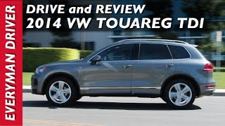 Here's the 2014 Volkswagen Touareg TDI on Everyman Driver