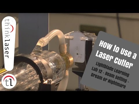 How To Use A Laser Cutter - Lightblade Learning Lab 12 Beam Setting - Dream or Nightmare