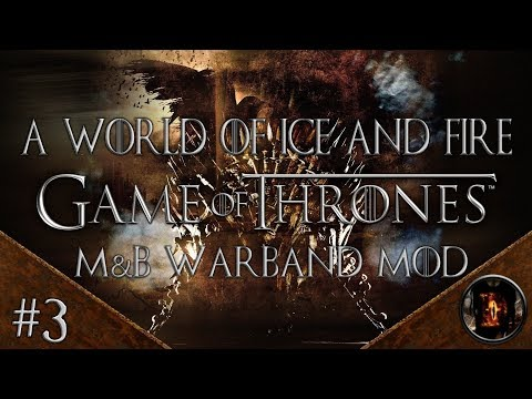 A World of Ice and Fire GoT Mod #3: The Fighting Begins