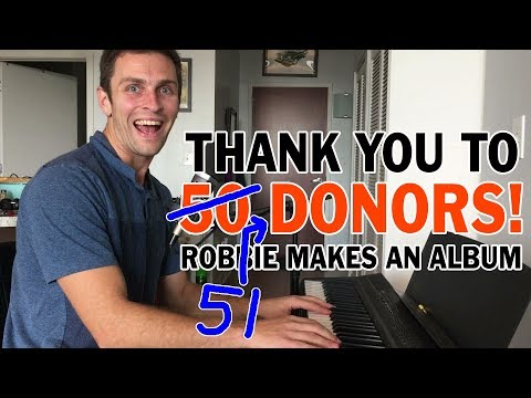 Robbie Makes an Album - thank you to 50 donors!