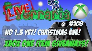 Terraria Xbox One Item Dropoff Giveaways - CHRISTMAS EVE!!! #108