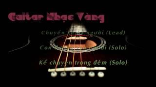 Guitar nhạc vàng - Chuyến xe ba người; Con đường xưa em đi; Kể chuyện trong đêm (Lead & Solo)