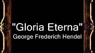 Gloria Eterna - George Frederich Hendel [AM]