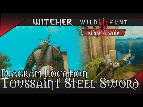 Witcher 3 Blood and Wine - Toussaint Steel Sword Location & Showcase