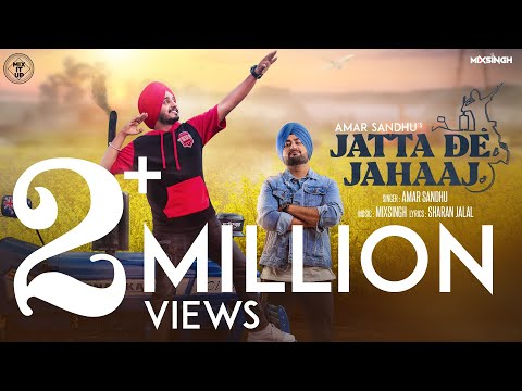 Jatta De Jahaaj (Official Video) - Amar Sandhu Feat MixSingh   New Punjabi Songs 2018