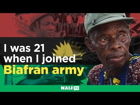 I was 21 when I joined the Biafran army - confessions of Nigeria's Civil War veteran