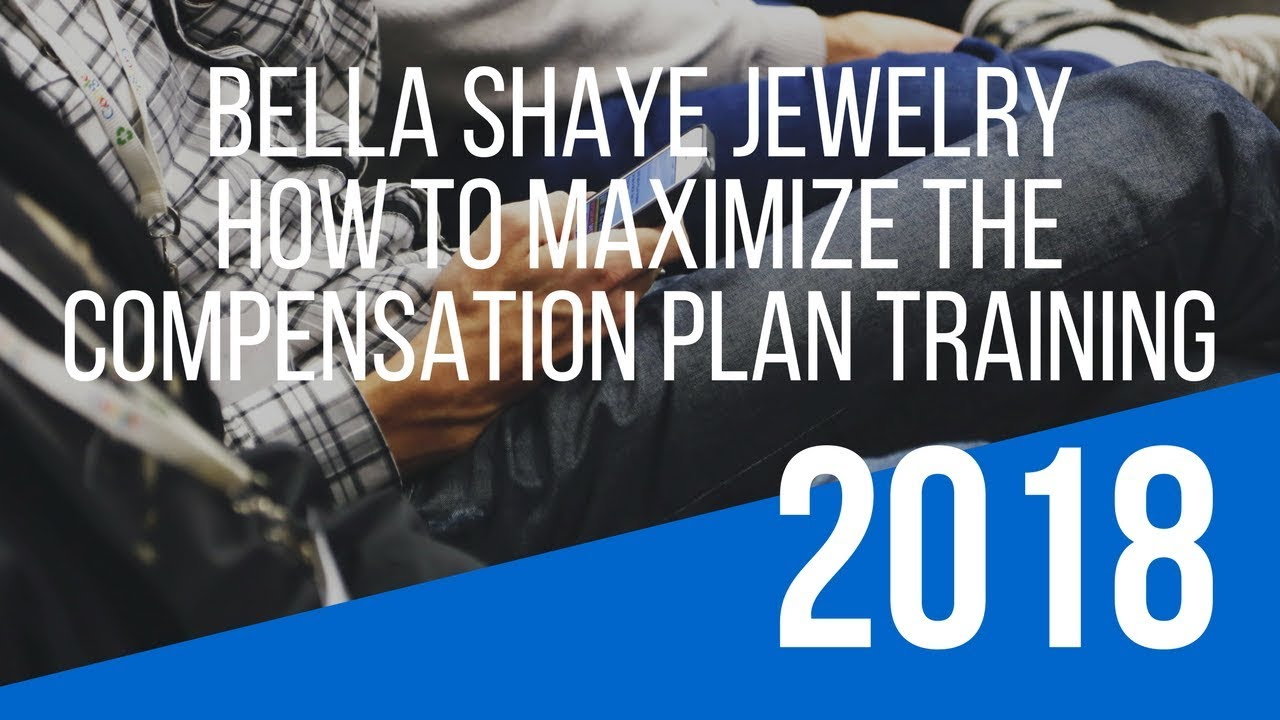 Bella Shaye Jewelry Compensation Plan Training How To Maximize The Opportuni