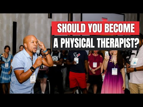 Should you be a Physical Therapist?