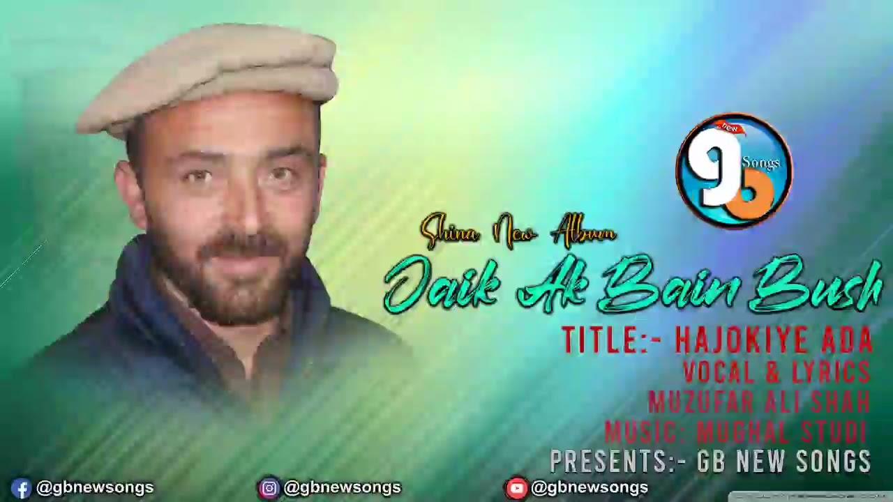 Hajokiye Ada || Shina New Song || Lyrics & Vocal Muzufar Ali Shah || GB New Songs 2021