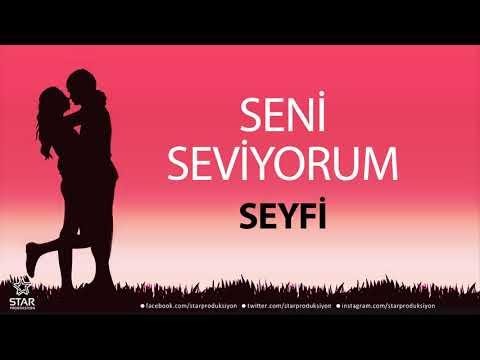 Seni Seviyorum SEYFİ - İsme Özel Aşk Şarkısı