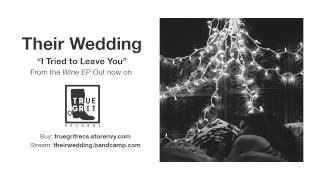 Their Wedding - I Tried to Leave You