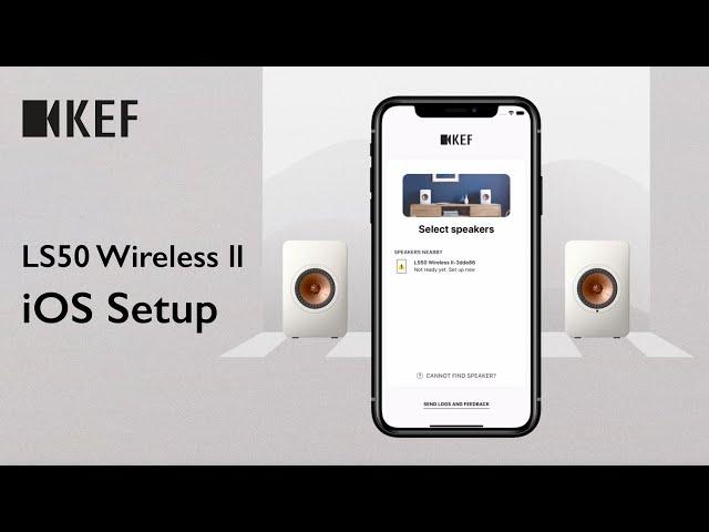 KEF LS50 Wireless II - Simple iOS Set-Up