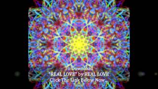 "Real Love by ""Real Love"" - Add This Great Love Song To Your Playlist....."