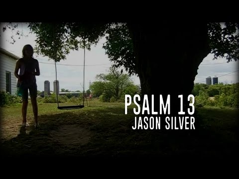 🎤 Psalm 13 Song with Lyrics - How Long - Jason Silver [WORSHIP SONG]