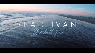 Vlad Ivan - If I Lost You (Kizomba)