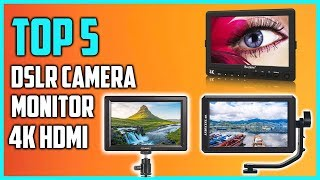 Best Camera Monitor 2018 - Best DSLR Camera Monitor 4K HDMI