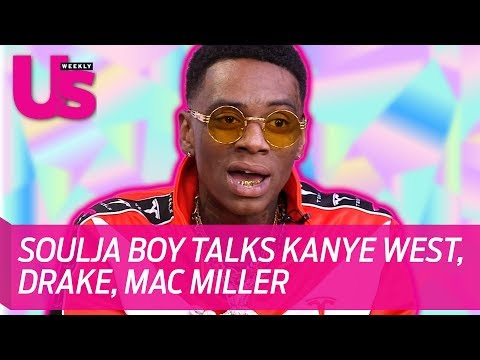 Soulja Boy Talks Kanye West, Drake, Mac Miller and More