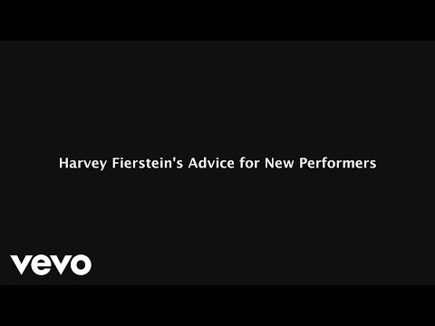Harvey Fierstein - Harvey Fierstein's Advice for New Performers