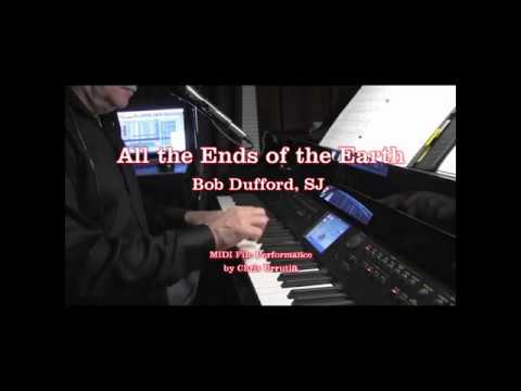 All the Ends of the Earth  Bob Dufford, SJ