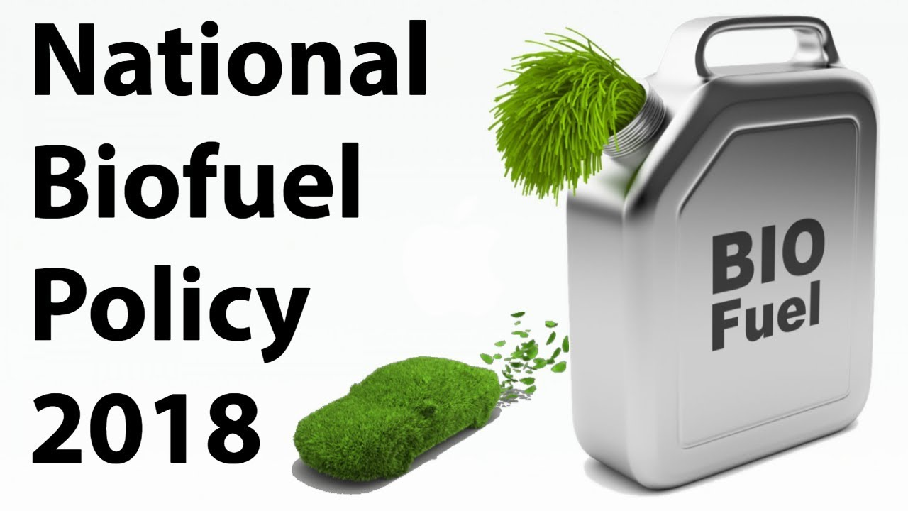 National Biofuel Policy 2018 - Mixing of Ethanol with Petrol to cut Oil Imports - Current affairs