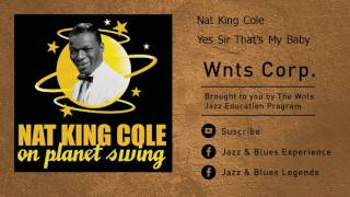 Watch Nat King Cole Yes Sir Thats My Baby video