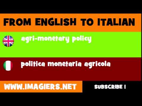 How to say agri monetary policy in Italian
