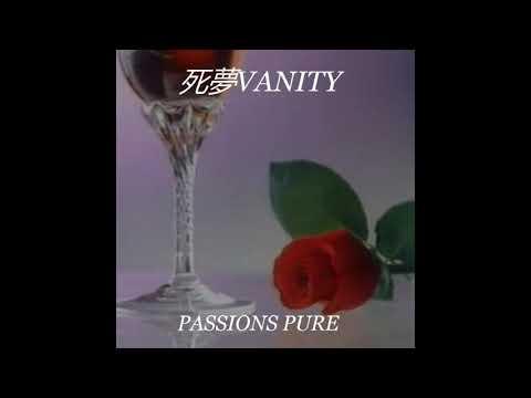 死夢VANITY : passions pure