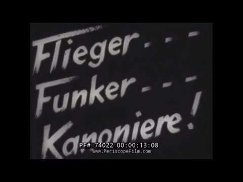 GERMAN LUFTWAFFE RECRUITMENT FILM   PILOT, RADIOMAN, GUNNER 74022