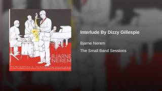 Interlude By Dizzy Gillespie