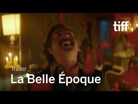 LA BELLE ÉPOQUE Trailer | TIFF 2019 - YouTube
