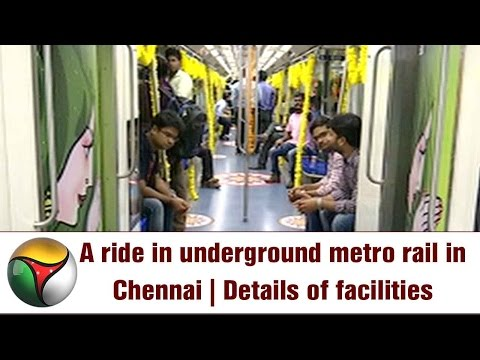 A ride in underground metro rail in Chennai | Details of facilities