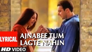 Ajnabee Tum Lagte Nahin Lyrical Video Song   I - Proud To Be An Indian   Sohail Khan