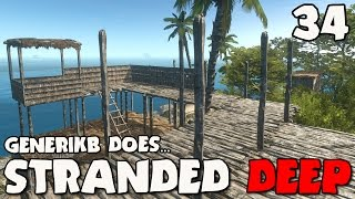 "Stranded Deep Gameplay Ep 34 - ""island Fortress Building!!!"""