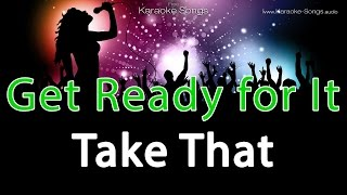 Take That Get Ready for It Instrumental Karaoke with vocals and lyrics