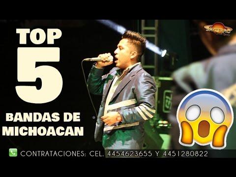 TOP 5  - LAS MEJORES BANDAS DE MICHOACAN DEL 2016 (contrataciones de bandas)