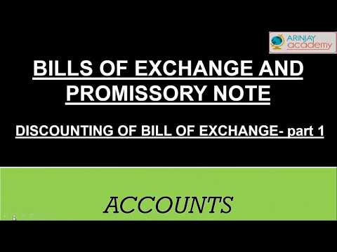 Bills of exchange and promissory note  - Discounting of bill of exchange  - Accounts