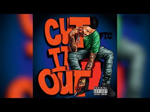 FTC - CUTT IT OUTT (Prod.Young Mooski)