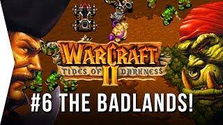 Warcraft 2 ► #6 THE BADLANDS - Tides of Darkness Orc Campaign - [Nostalgic RTS GOG Gameplay]