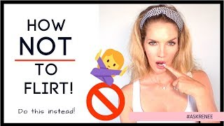 Flirting tips | How not to flirt with a guy