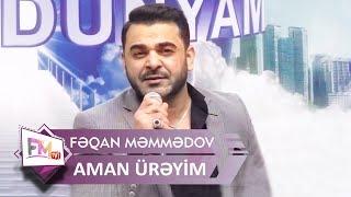 Fəqan Məmmədov - Aman Ürəyim (Official Video)