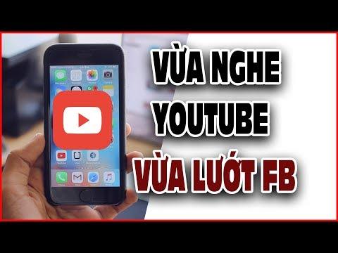 Vừa nghe nhạc YouTube vừa lướt Facebook trên iPhone