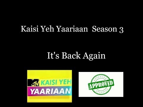Kaisi Yeh Yaarian Is Back ( season 3)